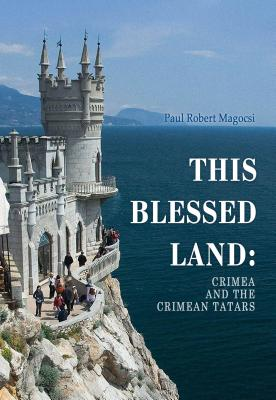 This Blessed Land By Magocsi, Paul Robert